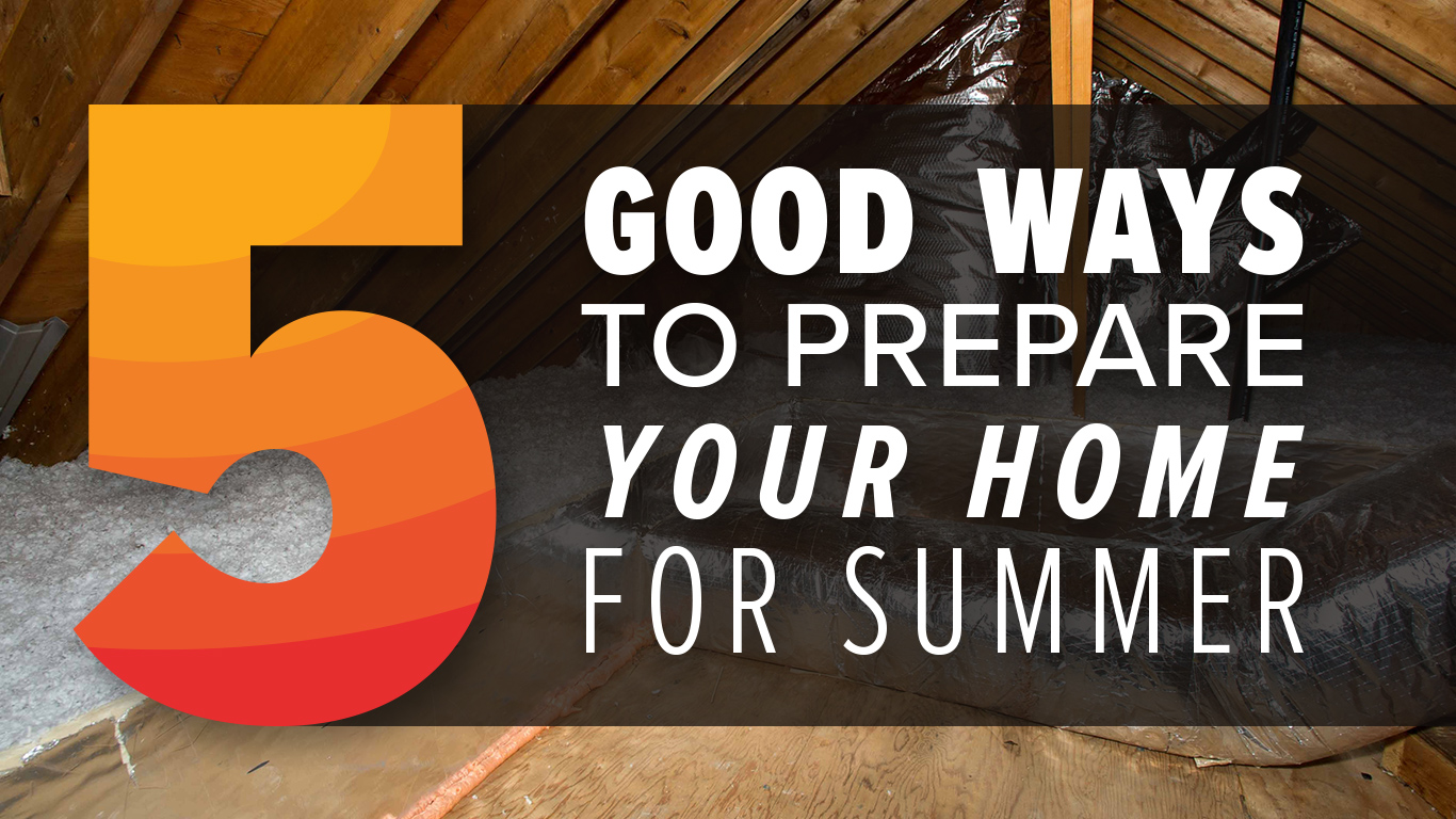 5 good ways to prepare your home for summer