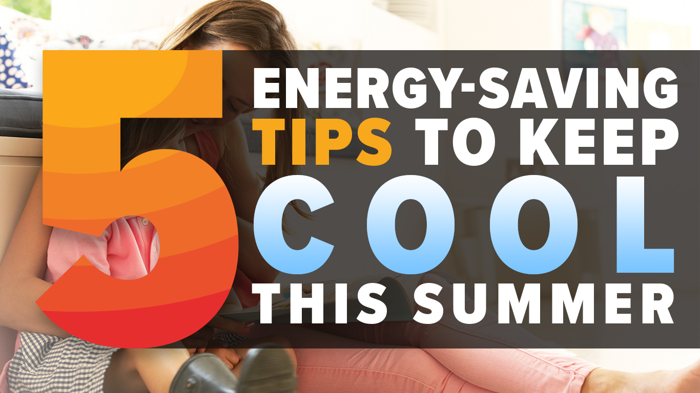 5 Energy saving tips to keep cool this summer